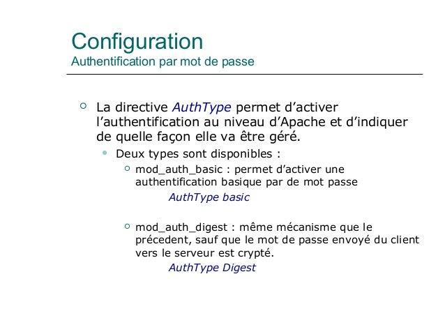 Configuration Authentification par mot de passe  La directive AuthType permet d'activer l'authentification au niveau d'Ap...