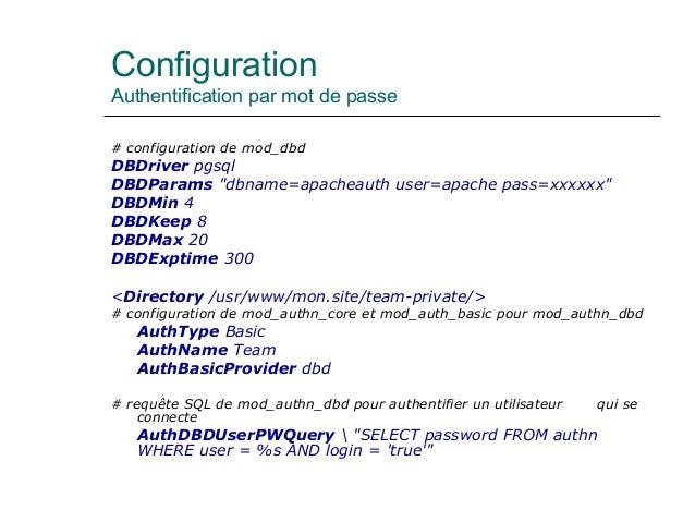 """Configuration Authentification par mot de passe # configuration de mod_dbd DBDriver pgsql DBDParams """"dbname=apacheauth use..."""