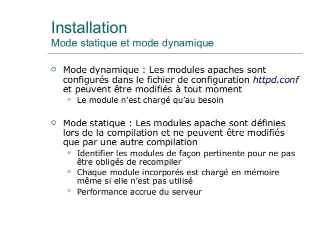 Installation Mode statique et mode dynamique  Mode dynamique : Les modules apaches sont configurés dans le fichier de con...