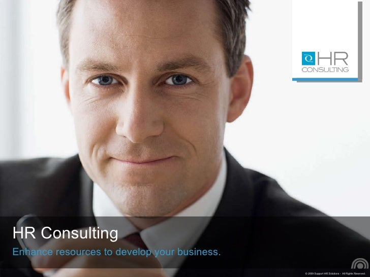 HR Consulting <ul><li>Enhance resources to develop your business. </li></ul>
