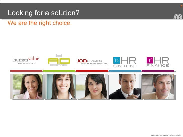 Looking for a solution? We are the right choice.