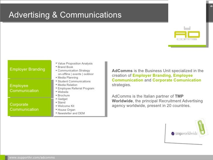 Advertising & Communications <ul><li>AdComms  is the Business Unit  specialized in the creation of  Employer Branding ,   ...