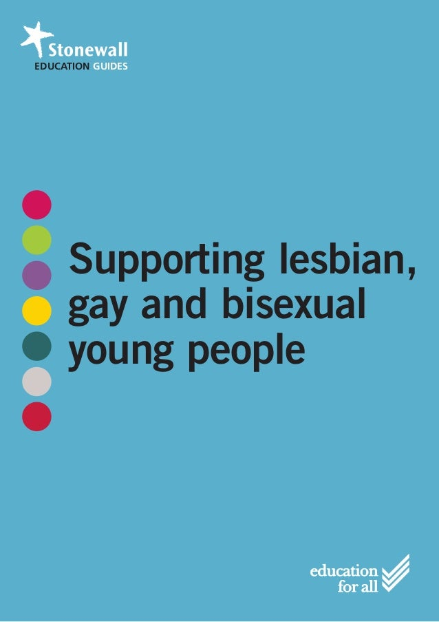 EDUCATION GUIDES     Supporting lesbian,     gay and bisexual     young people