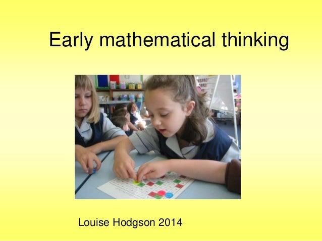 Early mathematical thinking  Louise Hodgson 2014