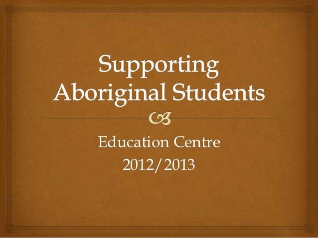 Education Centre   2012/2013