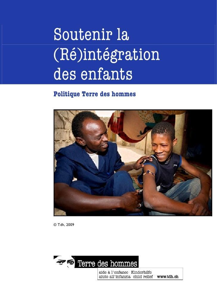 Soutenir la (Ré)intégration des enfants Politique Terre des hommes     © Tdh, 2009