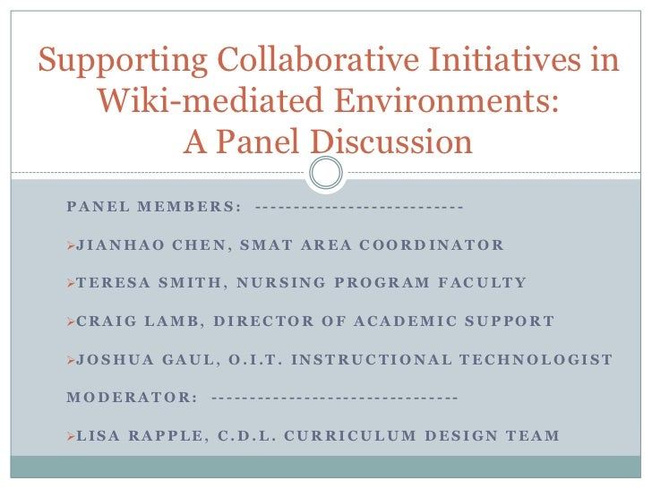 Supporting Collaborative Initiatives in Wiki-mediated Environments: A Panel Discussion<br />Panel members:  --------------...