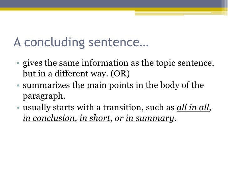 how to write a conclusion sentence The first or second sentence of the conclusion should be a restatement retrieved from.