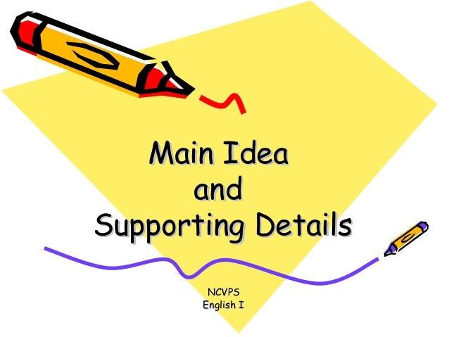 Main IdeaMain Idea andand Supporting DetailsSupporting Details NCVPSNCVPS English IEnglish I