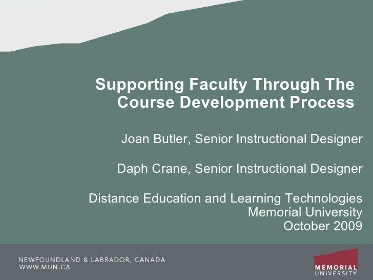 Supporting Faculty Through The Course Development Process Joan Butler, Senior Instructional Designer Daph Crane, Senior In...