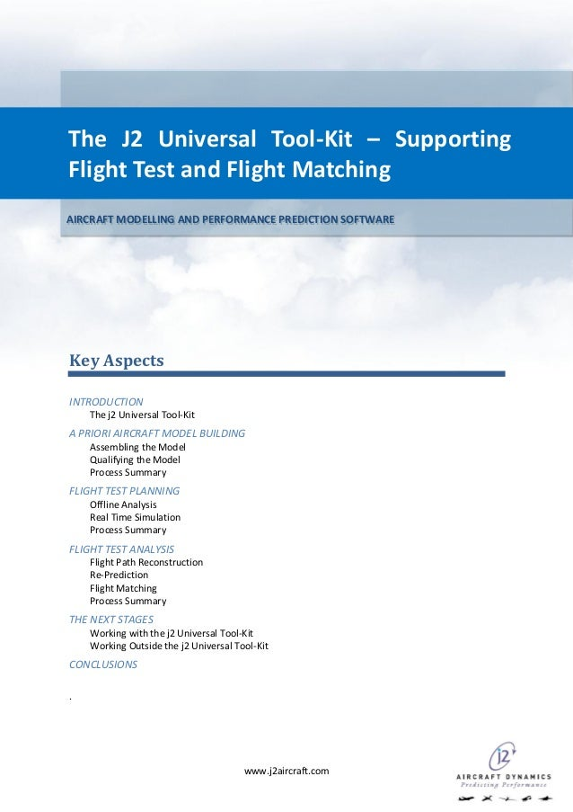 The J2 Universal Tool-Kit – SupportingFlight Test and Flight MatchingAIRCRAFT MODELLING AND PERFORMANCE PREDICTION SOFTWAR...