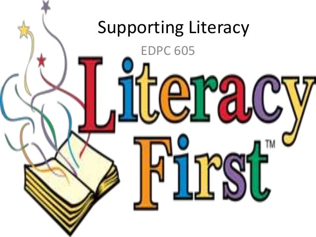 Supporting Literacy EDPC 605