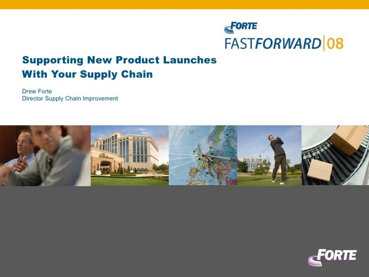 Supporting New Product Launches  With Your Supply Chain Drew Forte Director Supply Chain Improvement