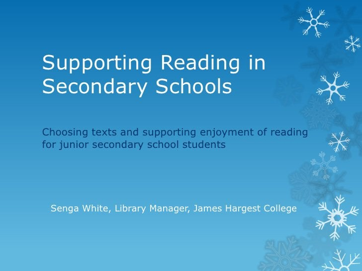 Supporting Reading inSecondary SchoolsChoosing texts and supporting enjoyment of readingfor junior secondary school studen...