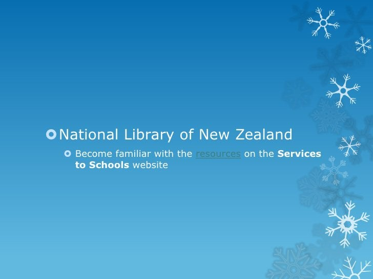 National Library of New Zealand   Become familiar with the resources on the Services    to Schools website