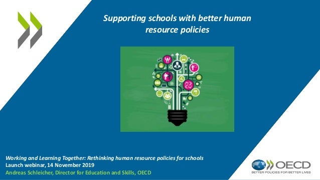 Supporting schools with better human resource policies Working and Learning Together: Rethinking human resource policies f...