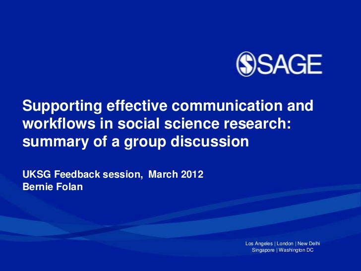 Supporting effective communication andworkflows in social science research:summary of a group discussionUKSG Feedback sess...