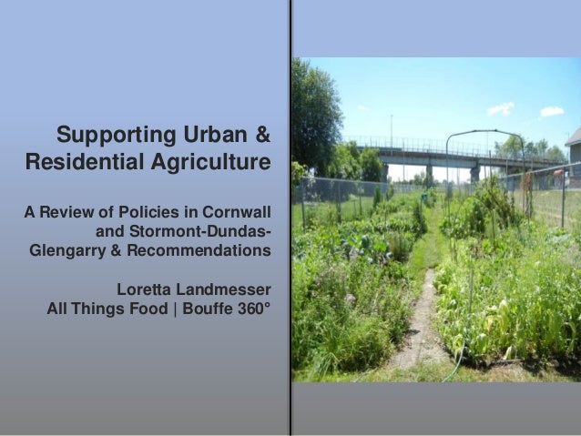 Supporting Urban & Residential Agriculture A Review of Policies in Cornwall and Stormont-Dundas- Glengarry & Recommendatio...