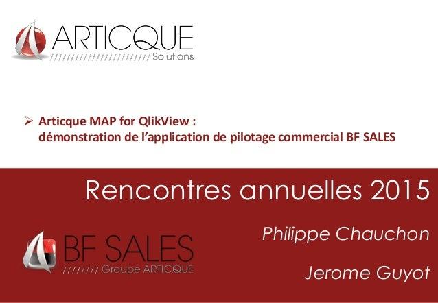 Rencontres annuelles 2015 Philippe Chauchon Jerome Guyot  Articque MAP for QlikView : démonstration de l'application de p...
