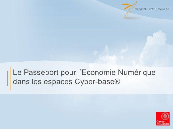 Le Passeport pour l'Economie Numérique dans les espaces Cyber-base®