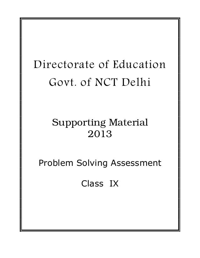 Directorate of Education  Govt. of NCT Delhi   Supporting Material         2013Problem Solving Assessment         Class IX