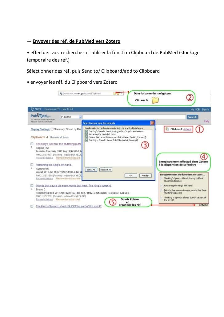 ― Envoyer des réf. de PubMed vers Zotero• effectuer vos recherches et utiliser la fonction Clipboard de PubMed (stockagete...
