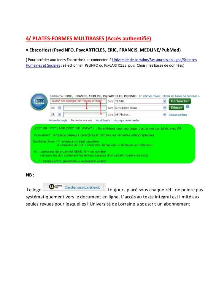 4/ PLATES-FORMES MULTIBASES (Accès authentifié)• EbscoHost (PsycINFO, PsycARTICLES, ERIC, FRANCIS, MEDLINE/PubMed)( Pour a...