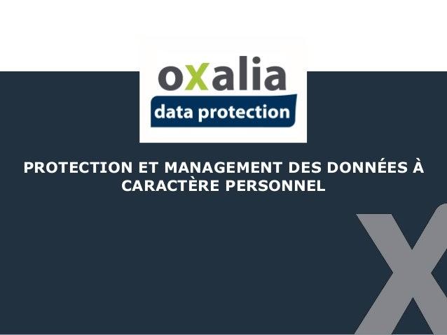 PROTECTION ET MANAGEMENT DES DONNÉES À CARACTÈRE PERSONNEL