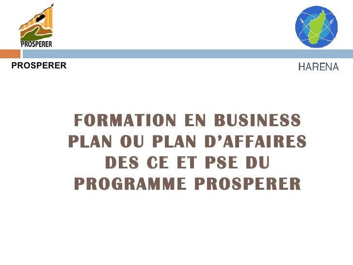 FORMATION EN BUSINESS PLAN OU PLAN D'AFFAIRES DES CE ET PSE DU PROGRAMME PROSPERER PROSPERER