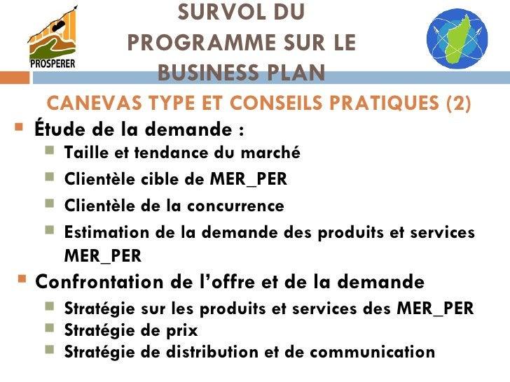 <ul><li>Étude de la demande :   </li></ul>SURVOL DU PROGRAMME SUR LE BUSINESS PLAN CANEVAS TYPE ET CONSEILS PRATIQUES (2) ...