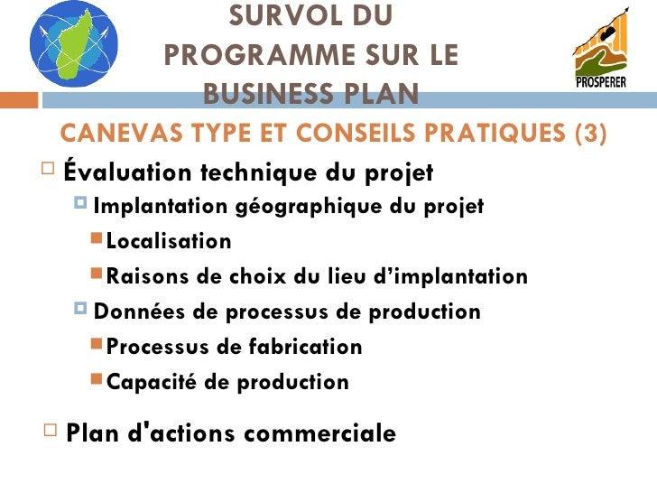 <ul><li>Évaluation technique du projet </li></ul>SURVOL DU PROGRAMME SUR LE BUSINESS PLAN CANEVAS TYPE ET CONSEILS PRATIQU...