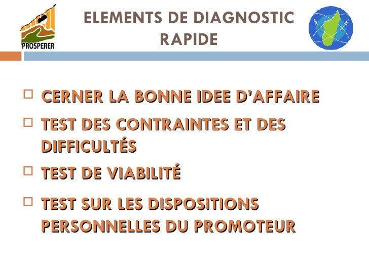 ELEMENTS DE DIAGNOSTIC RAPIDE <ul><li>TEST DES CONTRAINTES ET DES DIFFICULTÉS </li></ul><ul><li>TEST DE VIABILITÉ </li></u...