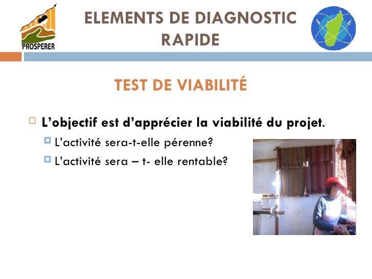 TEST DE VIABILITÉ <ul><li>L'objectif est d'apprécier la viabilité du projet . </li></ul><ul><ul><li>L'activité sera-t-elle...