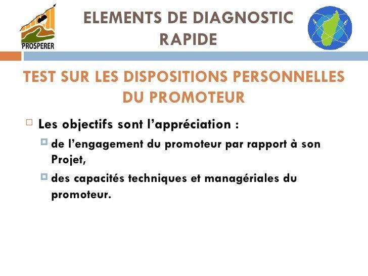 TEST SUR LES DISPOSITIONS PERSONNELLES DU PROMOTEUR <ul><li>Les objectifs sont l'appréciation : </li></ul><ul><ul><li>de l...