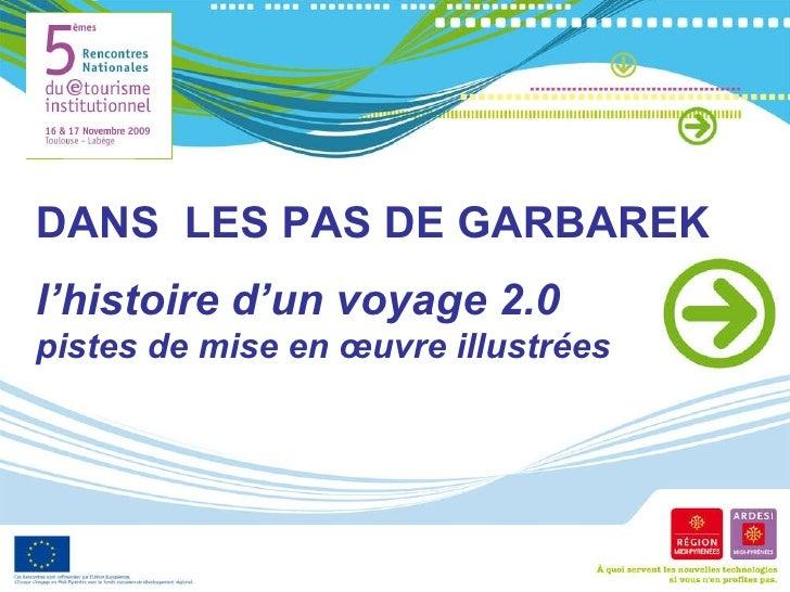 DANS  LES PAS DE GARBAREK l'histoire d'un voyage 2.0 pistes de mise en œuvre illustrées