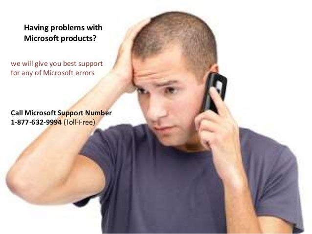 Having problems with Microsoft products? we will give you best support for any of Microsoft errors Call Microsoft Support ...