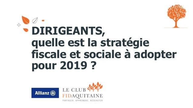 DIRIGEANTS, quelle est la stratégie fiscale et sociale à adopter pour 2019 ?