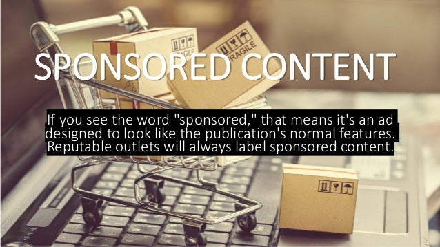 """SPONSORED CONTENT If you see the word """"sponsored,"""" that means it's an ad designed to look like the publication's normal fe..."""
