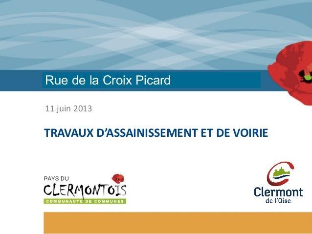 11 juin 2013 TRAVAUX D'ASSAINISSEMENT ET DE VOIRIE Rue de la Croix Picard
