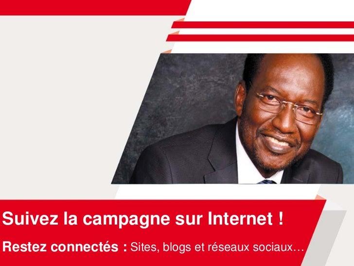 Suivez la campagne sur Internet !Restez connectés : Sites, blogs et réseaux sociaux…