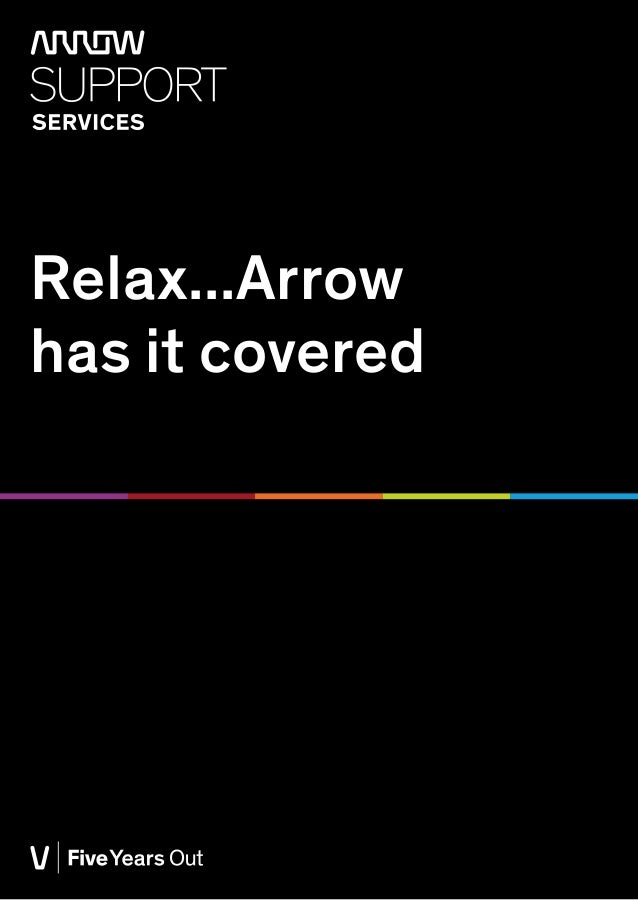 Relax...Arrow has it covered