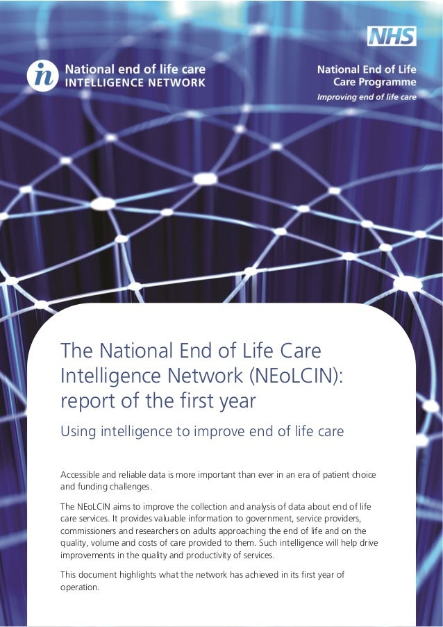 The National End of Life Care Intelligence Network (NEoLCIN): report of the first year Using  intelligence  to  improve  e...