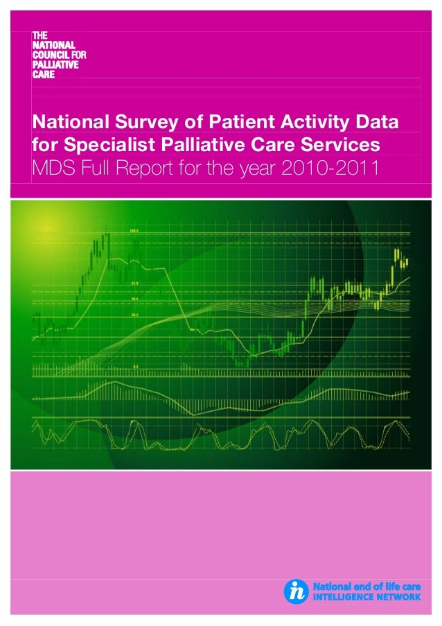 National Survey of Patient Activity Data for Specialist Palliative Care Services  MDS Full Report for the year 2010-2011