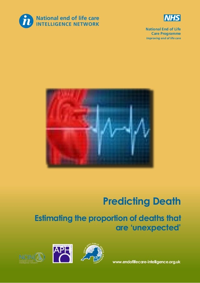 National End of Life Care Programme Improving end of life care  Predicting Death Estimating the proportion of deaths that ...