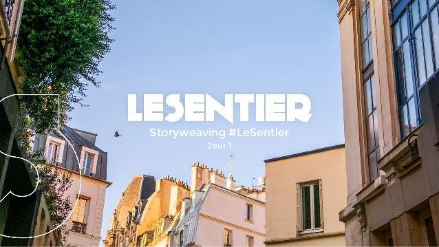 Storyweaving #LeSentier Jour 1
