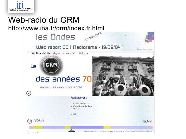 Web-radio du GRM  http://www.ina.fr/grm/index.fr.html
