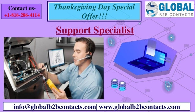 Support Specialist info@globalb2bcontacts.com| www.globalb2bcontacts.com Contact us- +1-816-286-4114 Thanksgiving Day Spec...