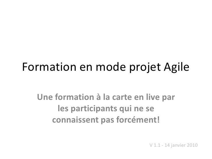 Formation en mode projet Agile<br />Une formation à la carte en live par les participantsqui ne se connaissent pas forcém...