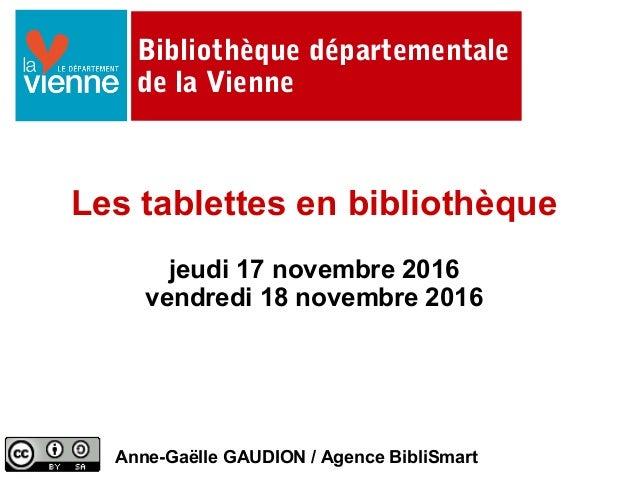 Bibliothèque départementale de la Vienne Les tablettes en bibliothèque jeudi 17 novembre 2016 vendredi 18 novembre 2016 An...