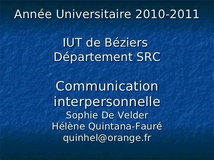Année Universitaire 2010-2011       IUT de Béziers      Département SRC       Communication      interpersonnelle        S...